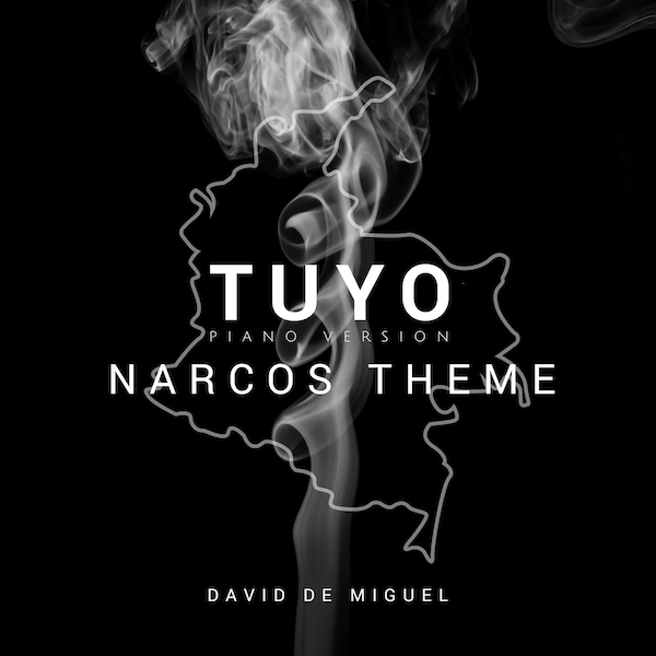 TUYO (NARCOS THEME) [PIANO VERSION]